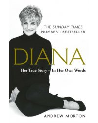 Diana. Her True Story - In Her Own Words