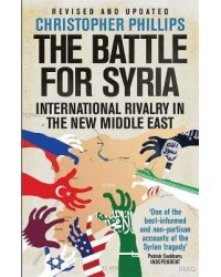 The Battle for Syria. International Rivalry in the New Middle East