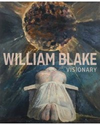 William Blake. Visionary