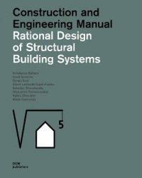 Rational Design of Structural Building Systems. Construction and Engineering Manual
