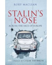 Stalin's Nose. Across the Face of Europe