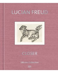 Lucian Freud. Closer. UBS Art Collection