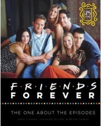 Friends Forever. The One About the Episodes