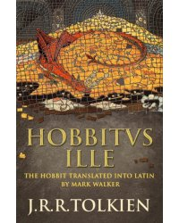 Hobbitus Ille. The Latin Hobbit