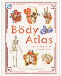 The Body Atlas. A Pictorial Guide to the Human Body