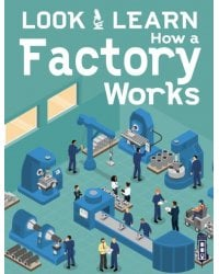 How a Factory Works