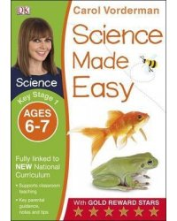 Science Made Easy. Ages 6-7. Key Stage 1