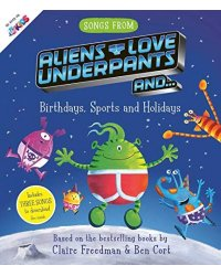 Songs From Aliens Love Underpants and... Birthdays, Sports and Holidays