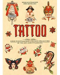 The Tattoo Book. 1730s-1970s. Henk Schiffmacher's Private Collection