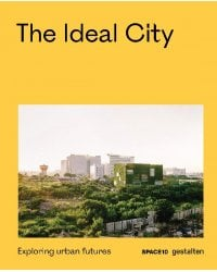 The Ideal City. Exploring Urban Futures