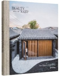 Beauty and the East. New Chinese Architecture