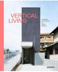 Vertical Living. Compact Architecture for Urban Spaces