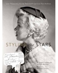 Styling the Stars. Lost Treasures from the Twentieth Century Fox Archive