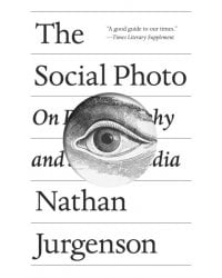 The Social Photo. On Photography and Social Media