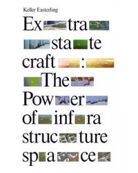 Extrastatecraft. The Power of Infrastructure Space