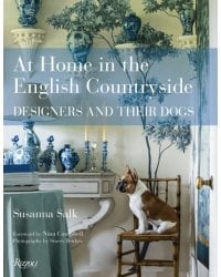 At Home in the English Countryside. Designers and Their Dogs