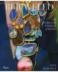 Bejeweled. The World of Ethical Jewelry