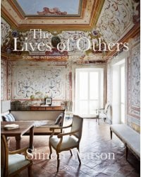 The Lives of Others. Sublime Interiors of Extraordinary People