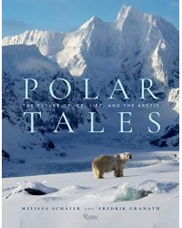 Polar Tales. The Future of Ice, Life, and the Arctic