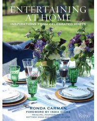 Entertaining at Home. Inspirations from Celebrated Hosts
