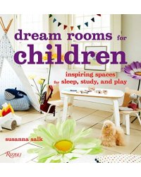 Dream Rooms for Children. Inspiring Spaces for Sleep, Study, and Play