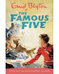 The Famous Five. Five Go Adventuring Again. Book 2
