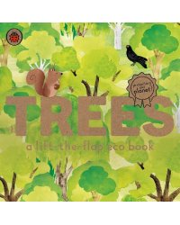 Trees. A lift-the-flap eco book
