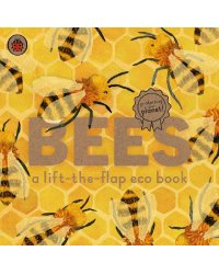 Bees. A lift-the-flap eco book