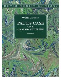 Paul's Case and Other Writings