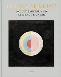 Hilma af Klint. Occult Painter and Abstract Pioneer