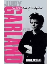 Judy Garland. The Other Side of the Rainbow