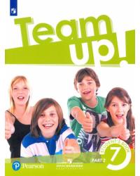 Английский язык. Team Up! Вместе. 7 класс. Учебник. В 2-х частях. Часть 2