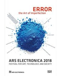 Ars Electronica 2018. Festival for Art, Technology, and Society