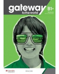 Gateway to the World B1+. Workbook with Digital Workbook