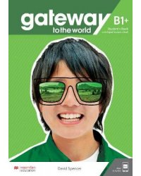 Gateway to the World B1+. Student's Book with Student's App and Digital Student's Book