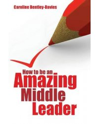 How to be an Amazing Middle Leader