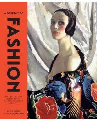 A Portrait of Fashion. Six Centuries of Dress at the National Portrait Gallery