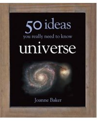 50 Ideas You Really Need to Know. Universe