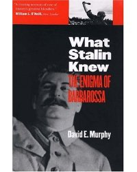 What Stalin Knew. The Enigma of Barbarossa