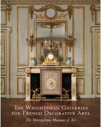 The Wrightsman Galleries for French Decorative Arts. The Metropolitan Museum of Art