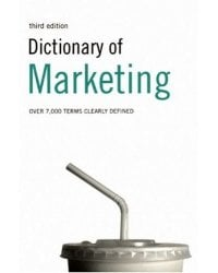 Dictionary of Marketing. Over 7,000 Terms Clearly Defined