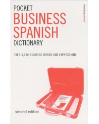Pocket Business Spanish Dictionary. Over 5, 000 Business Words and Expressions