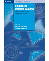 Classroom Decision-Making. Negotiation and Process Syllabuses in Practice