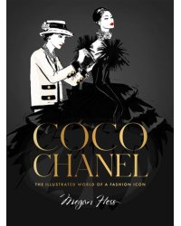 Coco Chanel. The Illustrated World of a Fashion Icon