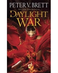 The Daylight War. Book Three of The Demon Cycle