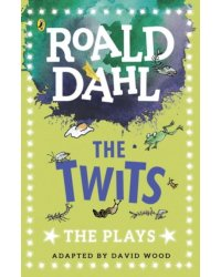 The Twits. The Plays
