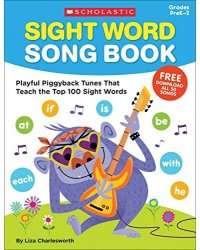 Sight Word Song Book. Playful Piggyback Tunes That Teach the Top 100 Sight Words