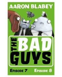 The Bad Guys. Episode 7 and 8