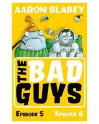 The Bad Guys. Episode 5 and 6