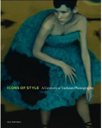 Icons of Style. A Century of Fashion Photography